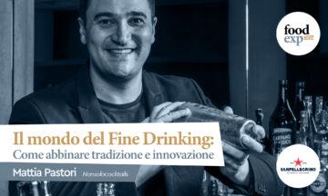 """Il mondo del Fine Drinking: come abbinare Tradizione e Innovazione""""."""